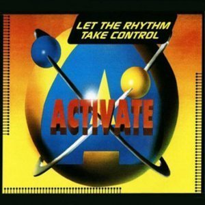 Activate - Let The Rhythm Take Control (Maxi, Single) (1994)