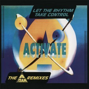 Activate - Let The Rhythm Take Control (The A-Team Remixes) (Maxi, Single) (1994)