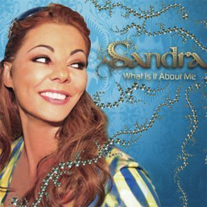 Sandra - What Is It About Me (Maxi, Single) (2007)