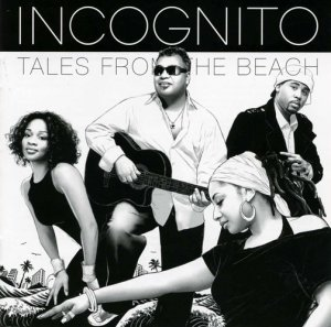 Incognito - Tales From The Beach (2008)