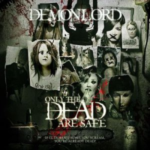 Demonlord - Only The Dead Are Safe (2011)