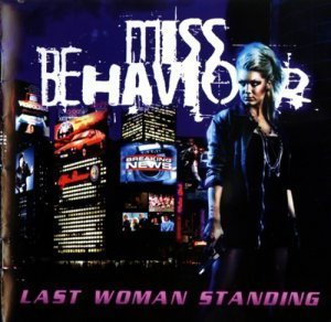 Miss Behaviour - Last Woman Standing (2011)