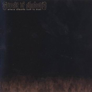 Forest Of Shadows - Where Dreams Turn To Dust (2001)