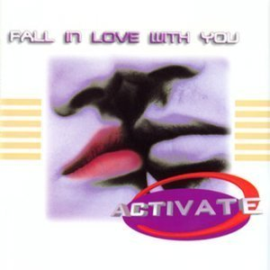 Activate - Fall In Love With You (Maxi, Single) (1997)