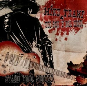 Mike Tramp & The Rock 'N' Roll Circuz - Stand Your Ground (2011)