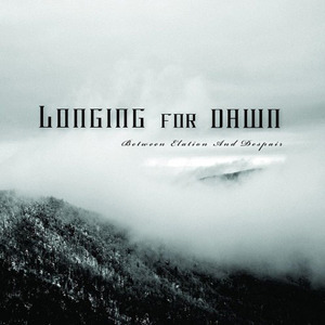 Longing for Dawn - Between Elation and Despair (2009)
