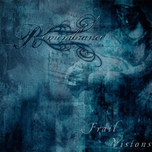 Remembrance - Frail Visions (2005)