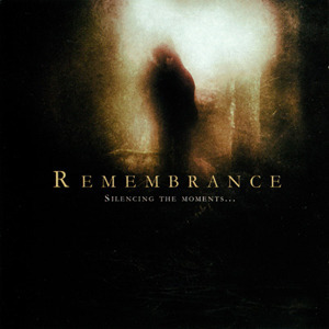 Remembrance - Silencing the Moments... (2008)