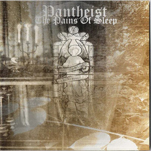 Pantheist - The Pains of Sleep (2005)
