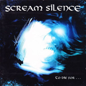 Scream Silence - To Die For (1999)