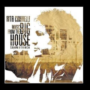 Rita Chiarelli - Music From The Big House Soundtrack (2011)