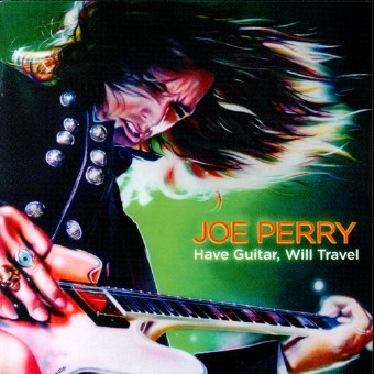 Joe Perry - Have Guitar, Will Travel (2009)