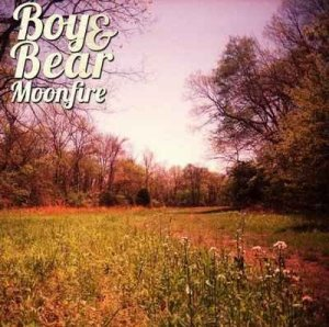 Boy & Bear - Moonfire (2011)