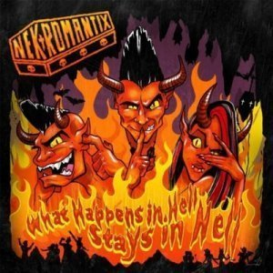 Nekromantix - What Happens In Hell, Stays In Hell (2011)