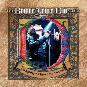 Ronnie James Dio - Mightier Than The Sword [The Ronnie James Dio Story] (2011)