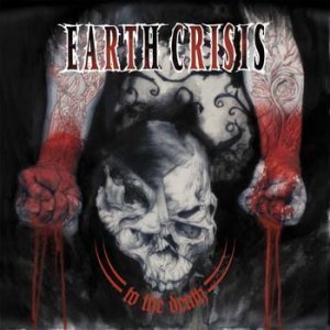 Earth Crisis - To The Death (2009)