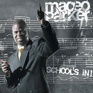 Maceo Parker - School's In! (2005)