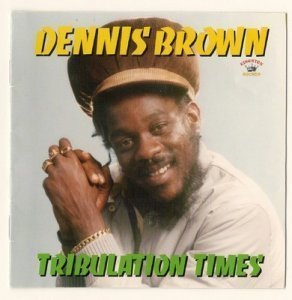 Dennis Brown - Tribulation Times (2011)
