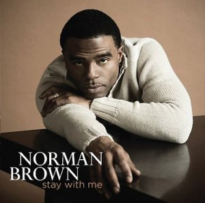 Norman Brown - Stay With Me (2007)