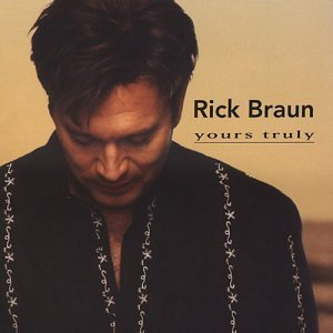 Rick Braun - Yours Truly (2005)