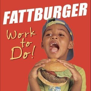 Fattburger - Work To Do! (2004)