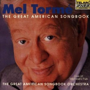 Mel Torme - The Great American Songbook, Live at Michael's Pub (1993)