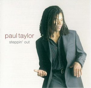 Paul Taylor - Steppin' Out (2003)