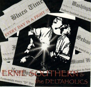 Ernie Southern & The Deltaholics - Every Day Is A Fight!! (2009)