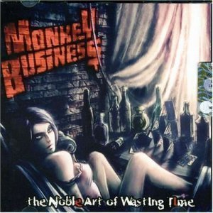 Monkey Business - The Noble Art of Wasting Time (2006)