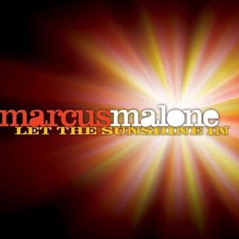 Marcus Malone - Let The Sunshine In (2011)