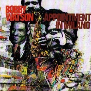 Bobby Watson - Appointment in Milano (1992)