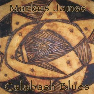 Markus James - Calabash Blues (2005)