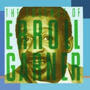Erroll Garner - The Essence of Erroll Garner (1994)