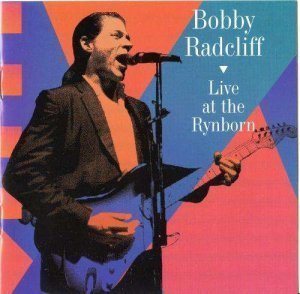 Bobby Radcliff - Live at the Rynborn (1997)