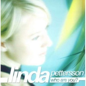 Linda Pettersson - Who Are You? (2004)