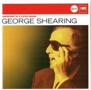 George Shearing - Swinging In A Latin Mood (2006)