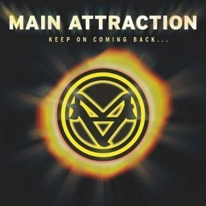 Main Attraction - Keep On Coming Back (2006)