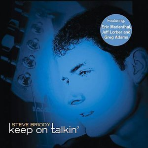 Steve Briody - Keep on Talkin' (2006)