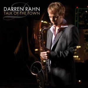 Darren Rahn - Talk Of The Town (2009)