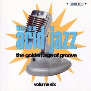 VA - This Is Acid Jazz Vol. 6: The Golden Age Of Groove (1998)