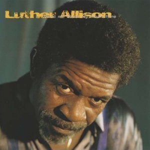 Luther Allison - Hand Me Down My Moonshine (1992)