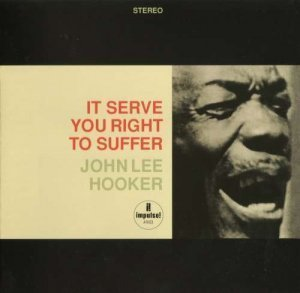 John Lee Hooker - It Serve You Right To Suffer (1965/2010)
