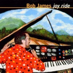 Bob James - Joy Ride (1999)