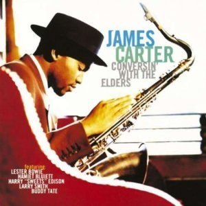 James Carter - Conversin' With The Elders (1996)