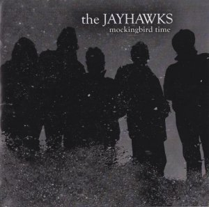 The Jayhawks - Mockingbird Time (2011)