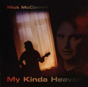 Mick McConnell - My Kinda Heaven (2011)