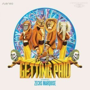 Zechs Marquise - Getting Paid (2011)