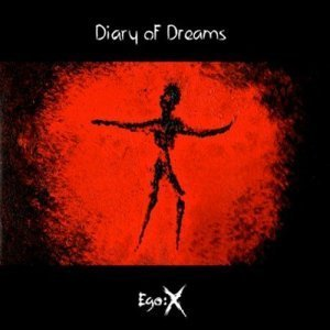 Diary Of Dreams - Ego:X(2CD)(Limited Edition) (2011)