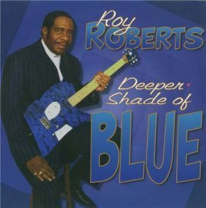 Roy Roberts - Deeper Shade of Blue (1999)