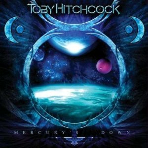 Toby Hitchcock - Mercury's Down (2011)